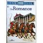 Povos Do Passado - Os Romanos - Melhoramentos