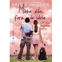 Minha Vida Fora De Série - 2ª Temporada Livro Paula Pimenta