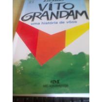 Vito Grandam - Uma História De Vôos