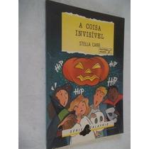 Livro - Stella Carr - A Coisa Invisível - Infanto-juvenil