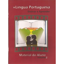 + Língua Portuguesa Ensinar E Aprender - Aluno Vol. 2