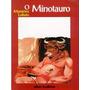 Livro O Minotauro Monteiro Lobato ( Viagem Grécia ) Cod469