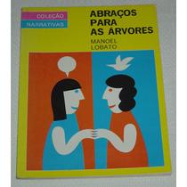 Abraços Para As Arvores Manoel Lobato Livro