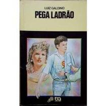 Pega Ladrão - Coleção Vagalume - Luiz Galdino