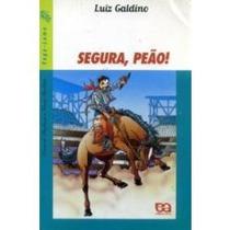 Segura Peão - Coleção Vaga-lume - Luiz Galdino