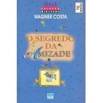 O Segredo De Uma Amizade, Wagner Costa, 1999.