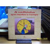 A Velhinha Que Mudou A Tempo # Jaciara Rodrigues