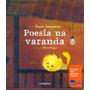 Poesia Na Varanda- Col. Itaú Livros Infantis- Frete Grátis