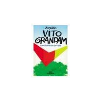 Vito Grandam Uma Historia De Voos Ziraldo - Ziraldo