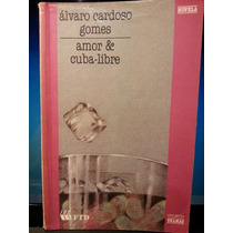 Livro: Gomes, Álvaro Cardoso - Amor & Cuba-libre