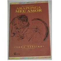 Araponga Meu Amor Ivana Versiani Livro-