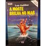 Livro: Galdino, Luiz - A Morte Brilha No Mar - Frete Grátis