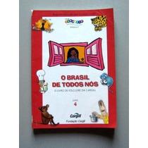 O Brasil De Todos Nós - Folclore - Cargill