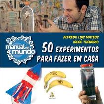 Manual Do Mundo - 50 Experimentos Para Fazer Em Casa