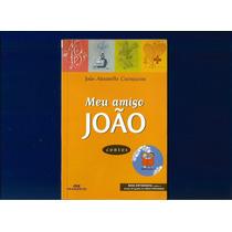 Livro Meu Amigo João - João Anzanello Carrascoza - Fj.jr
