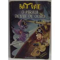 Livro: Pavanello - Bat Pat 04 O Pirata Dente.. Frete Grátis
