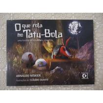 O Que Rola No Tatu-bola, Arnaldo Niskier
