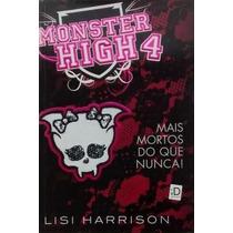 Monster High 4 - Mais Mortos Do Que Nunca - Frete Grátis