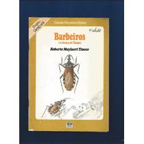 Livro Barbeiros E A Doença De Chagas - Roberto M. Tinoco