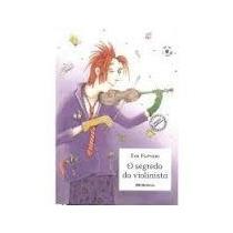 O Segredo Do Violinista - Eva Furnari