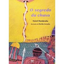 O Segredo Da Chuva Daniel Munduruku Editora Ática