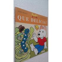 Livro Que Delicia! - Mary França - Eliardo França