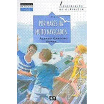 Livro Por Mares Há Muito Navegados - Álvaro Cardoso Gomes