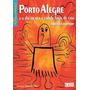 Livro Série Paralelepípedos Porto Alegre O Dia Em Que A Cid