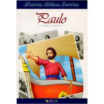 Histórias Bíblicas Favoritas - Paulo- A Bíblia Para Crianças