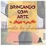 Brincando Com Arte - Tarsila Do Amaral Angela Braga Torres -