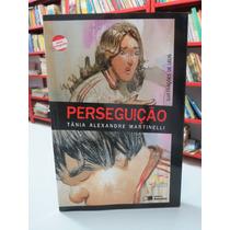 Livro Perseguição Tânia Alexandre Martinelli Infanto Juvenil