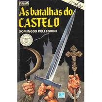 Livro As Batalhas Do Castelo Domingos Pellegrini
