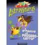 Astrossauros - A Armadilha Do Pássaro-terror