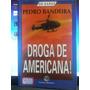 Livro: Bandeira, Pedro - Droga De Americana! - Frete Grátis