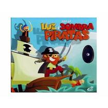 Livro - Pop-up Luz E Sombra - Piratas