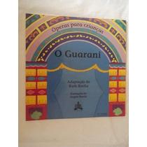 * Livro - Operas Para Crianças - Ruth Rocha - O Guarani