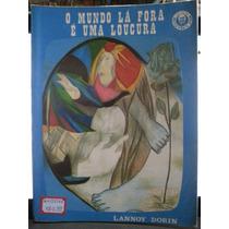 Livro: Dorin, Lannoy - O Mundo Lá Fora É Uma Loucura