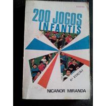 Livro - 200 Jogos Infantis - Nicanor Miranda - 1979