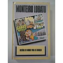História Do Mundo Para As Crianças - Coleção Monteiro Lobato