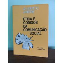 Livro Ética E Códigos Da Comunicação Social Alberto Andre