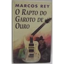 Livro: Rey, Marcos - Rapto Do Garoto De Ouro - Frete Grátis