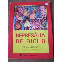 Livro: Represália De Bicho De Tatiana Belinky