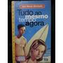 Livro: Machado, Ana Maria - Tudo Ao Mesmo Tempo Agora