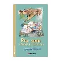 Pai Sem Terno E Gravata Cristina Agostinho Editora Moderna