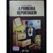 Livro: Pereira, Sylvio - A Primeira Reportagem Frete Grátis