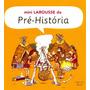 Míni Larousse Da Pré-história - Pierre Masson
