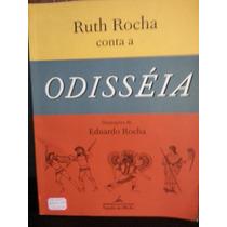 Livro: Rocha, Ruth - Ruth Rocha Conta A Odisséia