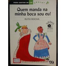 Livro: Rocha, Ruth - Quem Manda Na Minha Boca Sou Eu!