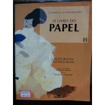 Livro: Rocha, Ruth / Otávio Roth - O Livro Do Papel