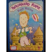 Livro: Rocha, Ruth - Procurando Firme - Frete Grátis